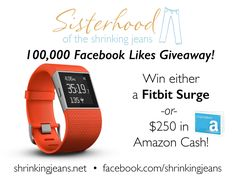 The sisterhood is giving away a fitbit surge!  Check it out.