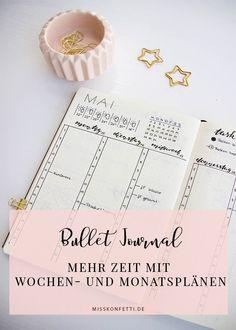 Zeitplanung im Bullet Journal - Grundpfeiler sind ein Monatsplan und ein Wochenplan. So werden alle Termine und Aufgaben verwaltet   Miss Konfetti