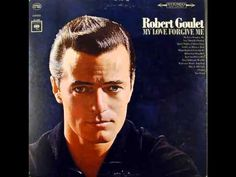 Robert Goulet - My love, forgive me (amore, scusami)
