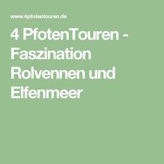 4 PfotenTouren - Faszination Rolvennen und Elfenmeer