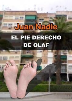 ¿Es bueno levantarse siempre con el pie derecho? https://relatosdejuannadie.blogspot.com.es/2016/09/el-pie-derecho-de-olaf-primera-parte.html