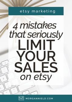 4 Mistakes that Seriously Limit Your Sales on Etsy   Are you making any of these etsy sales mistakes and putting a cap on your income? >>