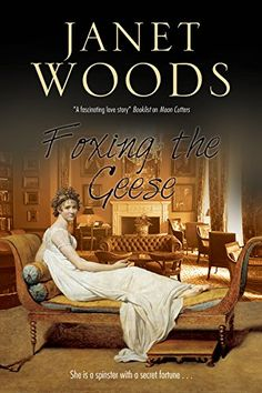Foxing the Geese: A Regency Romance by Janet Woods