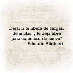 #Frases #Vida #Libertad #Consejos #Tips #Amor #Desamor #Desapego #Quote #Instaquote #EduardoAlighieri