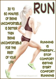 TRUTH! I would rather be uncomfortable from  exhausted legs due to running than from fat legs.