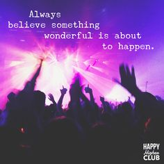 """Don't miss out on something that could be amazing just because it could also be difficult. · · · """"Always believe something wonderful is about to happen. Dance Music, New Music, Work Friends, We Are A Team, Workout Music, Someone Like You, New Journey, Gym Time, Electronic Music"""