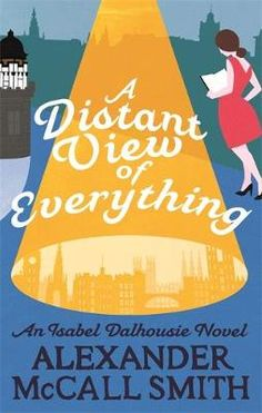 Buy A Distant View of Everything by Alexander McCall Smith from Waterstones today! Click and Collect from your local Waterstones or get FREE UK delivery on orders over £20.