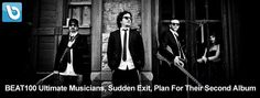 BEAT100 Ultimate Musicians, Sudden Exit, Plan For Their Second Album