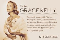 I took this quiz and found out my style is most like Grace Kelly's.null - Quiz