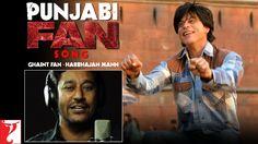 Punjabi FAN Song Anthem | Ghaint Fan - Harbhajan Mann | Shah Rukh Khan |...