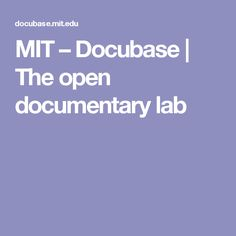 MIT – Docubase | The open documentary lab