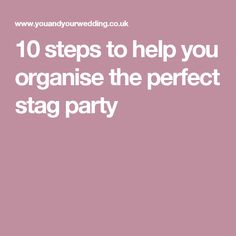 10 steps to help you organise the perfect stag party Organization, How To Plan, Party, Getting Organized, Organisation, Receptions, Staying Organized, Direct Sales Party