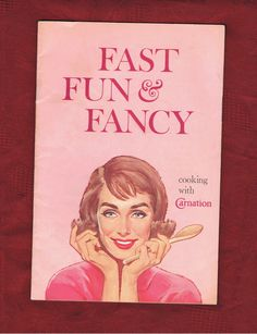 SOLD-Collectible-Vintage Advertising-Cookbook-Fast Fun & Fancy:cooking with Carnation by AlienDragon-SOLD !