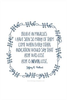 Jeffrey Holland quote, Believe in Miracles...