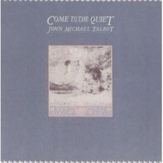 Come to the Quiet: John Michael Talbot (based on the Psalms)