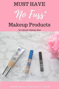 """Beauty With Lily: My Go-To """"No Fuss"""" Makeup Products"""