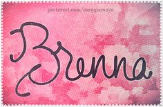 Baby girl's name Brenna. By request.