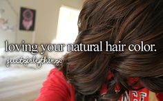 loving your natural hair color <3