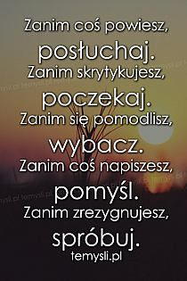 Złote myśli, Aforyzmy, Cytaty, Przysłowia, Sentencje, Maksymy, Mądrości…❥ na Stylowi.pl Me Quotes, Motivational Quotes, Plus Belle Citation, Ways To Be Happier, Pretty Quotes, God Loves You, Inspirational Thoughts, Cool Words, Quotations