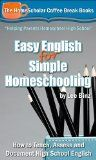 Free Kindle Book -  [Education & Teaching][Free] Easy English for Simple Homeschooling: How to Teach, Assess, and Document High School English (The HomeScholar's Coffee Break Book series 20)