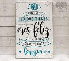 Cartel | Si con todo lo que tienes... - comprar online Framed Quotes, Smart Quotes, More Than Words, Brush Lettering, Wood Signs, Decoupage, Doodles, Typography, Paper Crafts