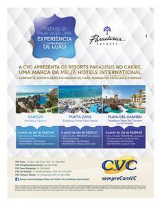 Parceria Rede Meliã Hotels & Resorts e CVC Viagens. Campanha desenvolvida pela Premier Comunicacão.
