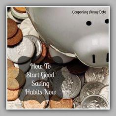 Start Good Saving Habits Now