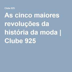 As cinco maiores revoluções da história da moda   Clube 925