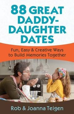 The Paperback of the 88 Great Daddy-Daughter Dates: Fun, Easy & Creative Ways to Build Memories Together by Rob Teigen, Joanna Teigen My Little Girl, My Baby Girl, Baby Girls, Daddys Girl, Baby Kind, Baby Love, Daddy Daughter Dates, Father Daughter, Mother Son