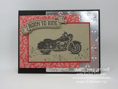 One Great Ride motorcycle card… #stampyourartout - Stampin' Up!® - Stamp Your Art Out! www.stampyourartout.com
