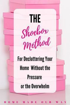 """Does the thought of decluttering in """"just a few weeks"""" seem impossible to you? Does it already feel impossible and overwhelming before you even begin? Then try this slow and steady """"shoebox"""" method and avoid the stress. #declutter #organize"""