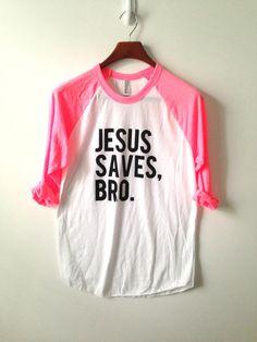 Jesus Saves Bro . Baseball Tee by greythread on Etsy