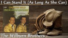 The Wilburn Brothers - I Can Stand It (As Long As She Can)