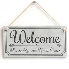Welcome Please Remove Your Shoes' Cute Welcome Sign Handmade Shabby Chic Door 6 X 14 Wooden Hand Printed Signs Wall Art Decoration Diy Signs, Home Signs, Wall Signs, Shoes Off Sign, Remove Shoes Sign, Wooden Door Signs, Wooden Doors, Off White Walls, Door Plaques