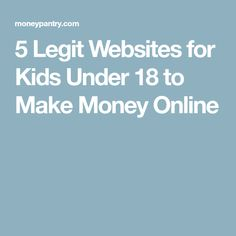 Here are 5 legit websites where kids under 18 can make some extra money online while having fun without being scammed. Extra Cash, Extra Money, Make Money Online, How To Make Money, Online Business, Saving Money, Have Fun, Extra Work, Make It Yourself