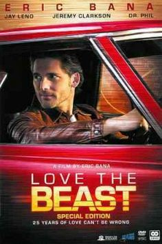Love the Beast (DVD)--Millions of viewers are familiar with Aussie actor Eric Bana from his movies, like, BLACK HAWK DOWN, HULK & MUNICH. Bana steps away from fiction and doubles as director-and-star with this unusual and highly personal outing, a documentary concerning the thespian's deep-seated love of his classic sports car.