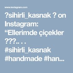 "💫sihirli_kasnak 💫 on Instagram: ""Ellerimde çiçekler 🎵🎶♩.. . . #sihirli_kasnak #handmade #handmadejewelry #embroidery #crosstitch #aksesuar #handmadewithlove #DMC…"""