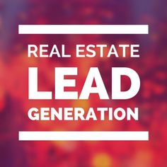 real estate lead generation ideas