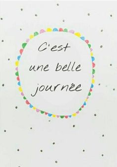 """""""It's a beautiful day."""" Love the idea of having French art/language in our home."""