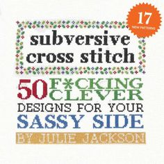 Julie Jackson is back and more subversive than ever! This new anniversary edition of her classicSubversive Cross Stitchcelebrates more...