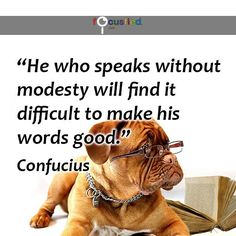"""""""He who speaks without modesty will find it difficult to make his words good."""" #quote #inspire #motivate #inspiration #Motivation #modesty #quotes #lifequote"""