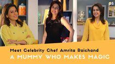 Meet Celebrity Chef Amrita Raichand -  A Mummy who makes magic by Plattershare on Plattershare