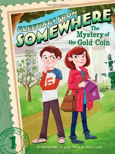 The Mystery of the Gold Coin (Greetings from Somewhere) by Harper Paris http://www.amazon.com/dp/1442497181/ref=cm_sw_r_pi_dp_cz1Gwb1CBKP2K