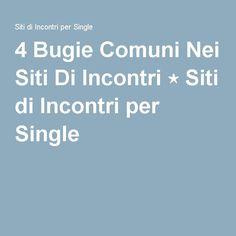 4 Bugie Comuni Nei Siti Di Incontri ⋆ Siti di Incontri per Single
