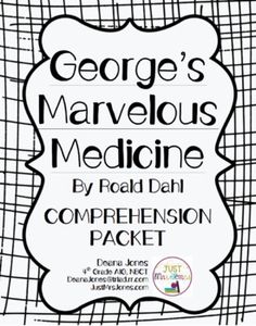 FREE Comprehension Packet for George's Marvelous Medicine by Roald Dahl... easy-to-use, printable, higher order thinking questions