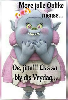 Lekker Dag, Afrikaanse Quotes, Goeie More, Morning Greetings Quotes, Happy Friday, Smurfs, Teddy Bear, Cute, Fictional Characters