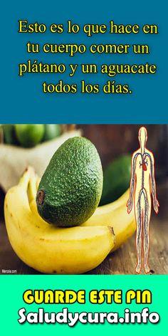 Esto es lo que hace en tu cuerpo comer un plátano y un aguacate todos los días. #cuerpo#comer#platano#aguacate 4 Life, Health Care, Avocado, Banana, Fruit, Projects, Food, Health Foods, Diets
