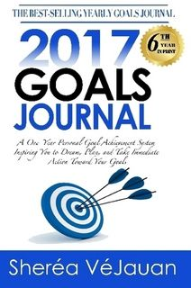 2017 Goals Journal: It's not too late for your dad to reach his  2017 goals with Sherea VeJauan's 2017 Goals Journal. The 2017 Goals Journal, is a one-year personal goal achievement system that will inspire you to dream, plan, and take immediate action toward your goals. By working diligently over the course of the year, you are going to create some amazing changes in your life—changes that will serve as a foundation for a life that many dream of, but few actually live. Whatever your goal…