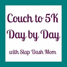 Couch to 5K - Slap Dash Mom
