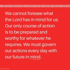 We must govern our actions every day with our future in mind. #sharegoodness #lds #deseretbook #ElderBallard